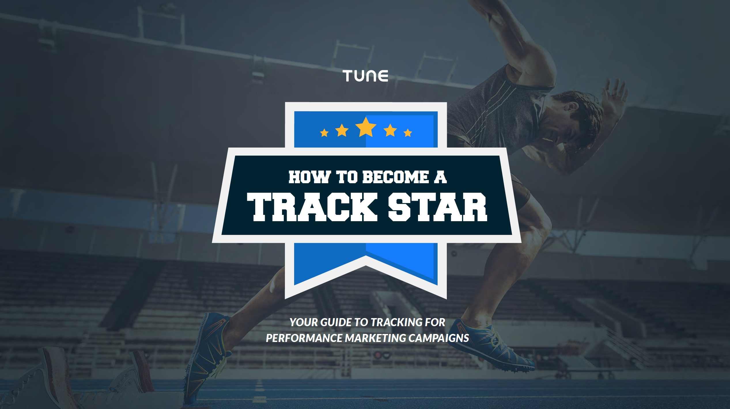 How to Become a Track Star: Your Guide to Tracking For Performance Marketing Campaigns
